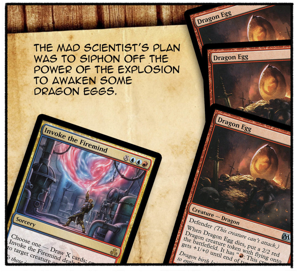 The mad scientist's plan was to siphon off the power of the explosion to awaken some dragon eggs.