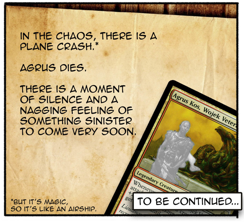 In the chaos, there is a plane crash. Agrus dies. There is a moment of silence and a nagging feeling of something sinister to come very soon. To be continued...