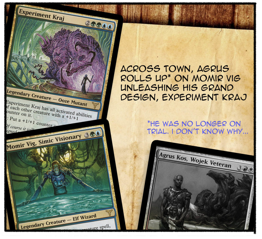 Across town, Agrus rolls up on Momir Vig unleashing his grand design, experiment Kraj.